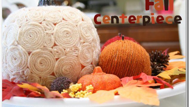 Thanksgiving/Fall Centerpiece ~ Updated