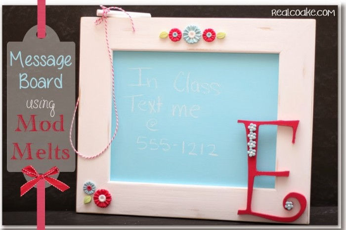 Cute message board with tutorial made using chalkboard paint and #ModMelts from realcoake.com