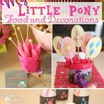 My Little Pony Birthday Party ~ Food and Decorating Ideas