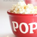 All Natural Homemade Popcorn…in the Microwave