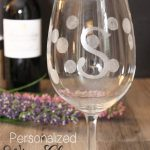 Personalized Gifts ~ Make Gorgeous Wine Glasses