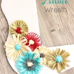 Turn a Frame into a Pretty Wreath